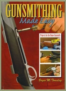 Gun Smithing Made Easy Hardcover Book by Bryce Towsley